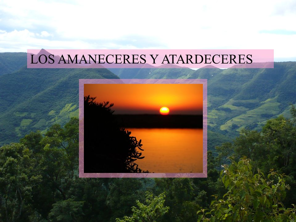 13 LOS AMANECERES Y ATARDECERES