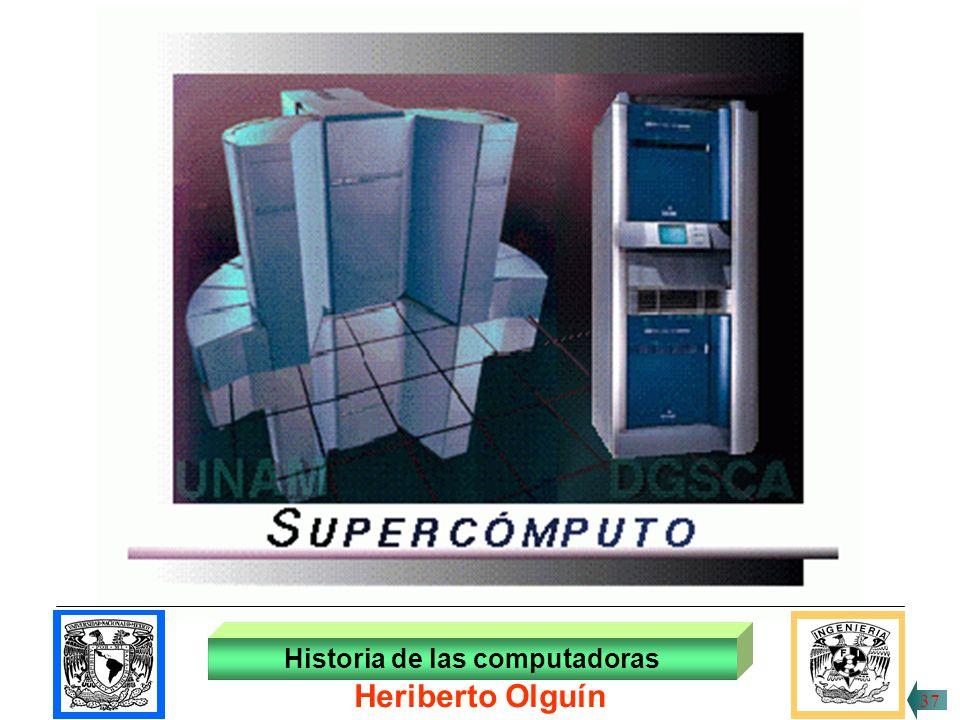 30/ABR/1999 TABLA COMPARATIVA Historia de las computadoras 36 Heriberto Olguín