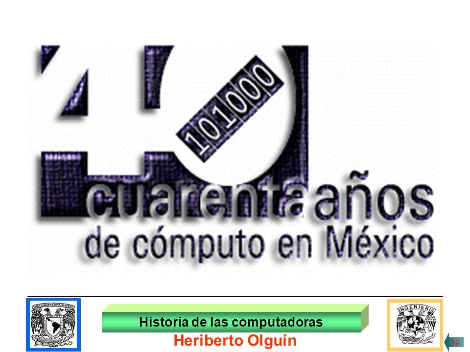 30/ABR/1999 Historia de las computadoras Heriberto Olguín 38