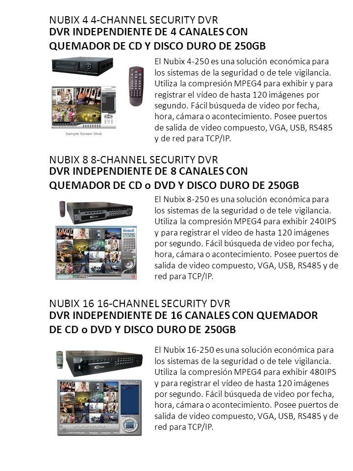 NUBIX 4 4-CHANNEL SECURITY DVR DVR INDEPENDIENTE DE 4 CANALES CON QUEMADOR DE CD Y DISCO DURO DE 250GB El Nubix 4-250 es una solución económica para l
