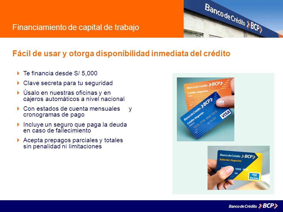 Financiamiento de capital de trabajo Fácil de usar y otorga disponibilidad inmediata del crédito Te financia desde S/ 5,000 Clave secreta para tu segu