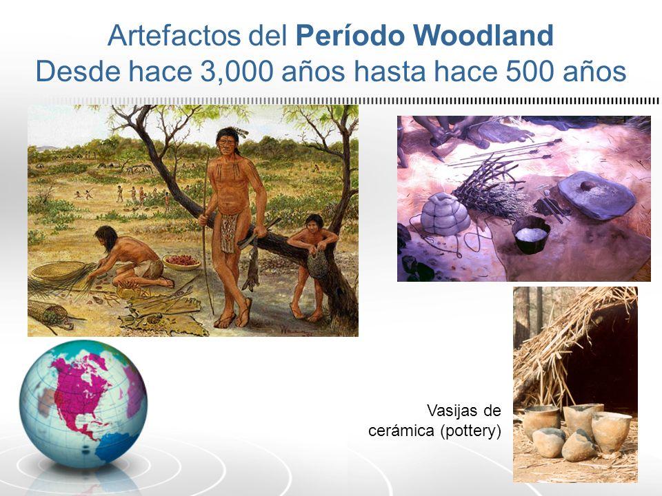 Artefactos del Período Woodland Desde hace 3,000 años hasta hace 500 años Vasijas de cerámica (pottery)