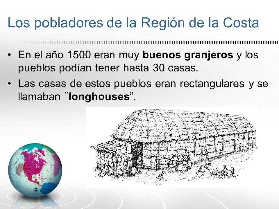 Los pobladores de la Región de la Costa En el año 1500 eran muy buenos granjeros y los pueblos podían tener hasta 30 casas. Las casas de estos pueblos