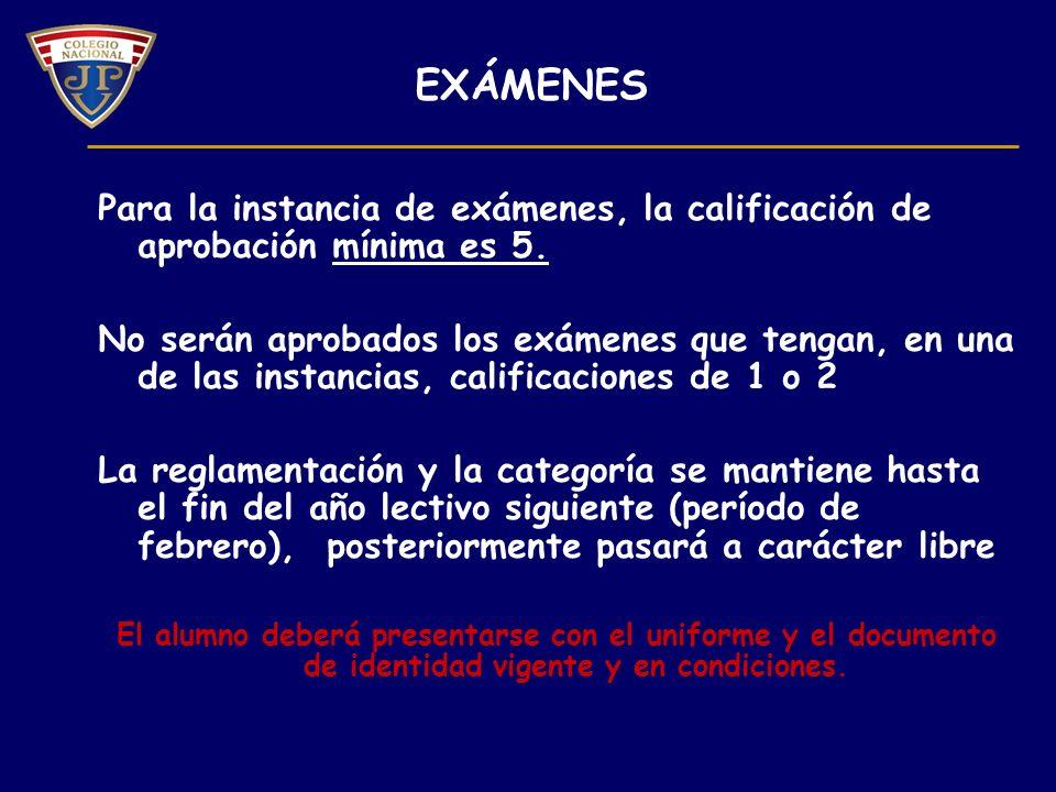 Para la instancia de exámenes, la calificación de aprobación mínima es 5.