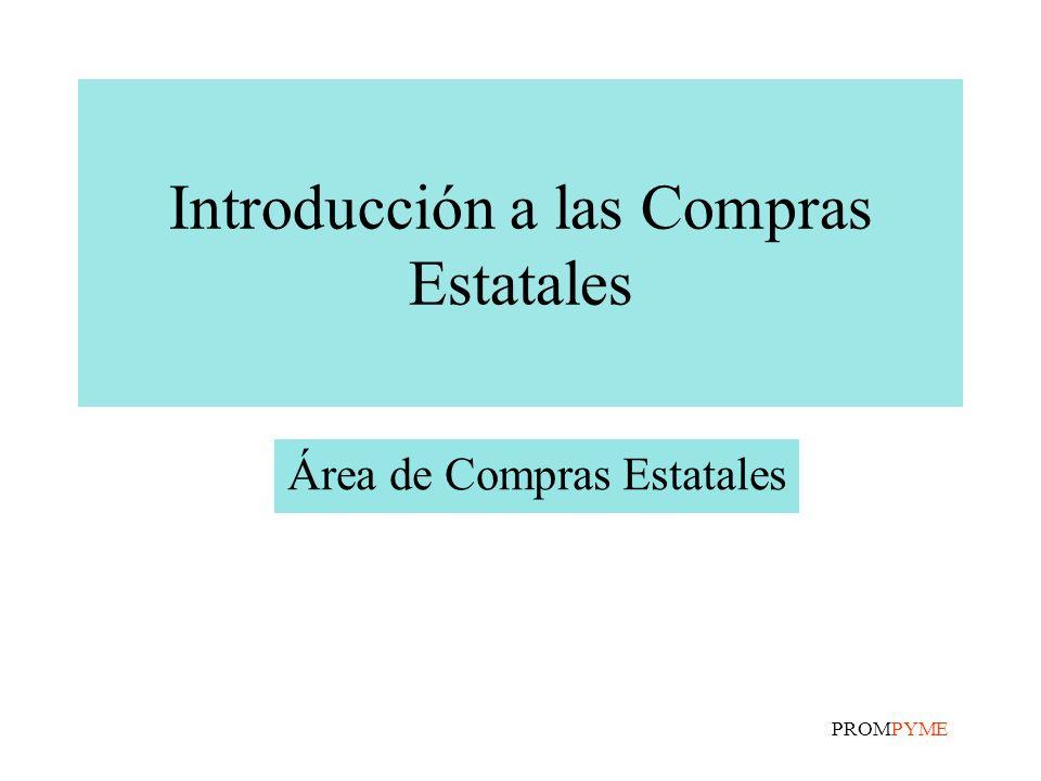 PROMPYME Introducción a las Compras Estatales Área de Compras Estatales