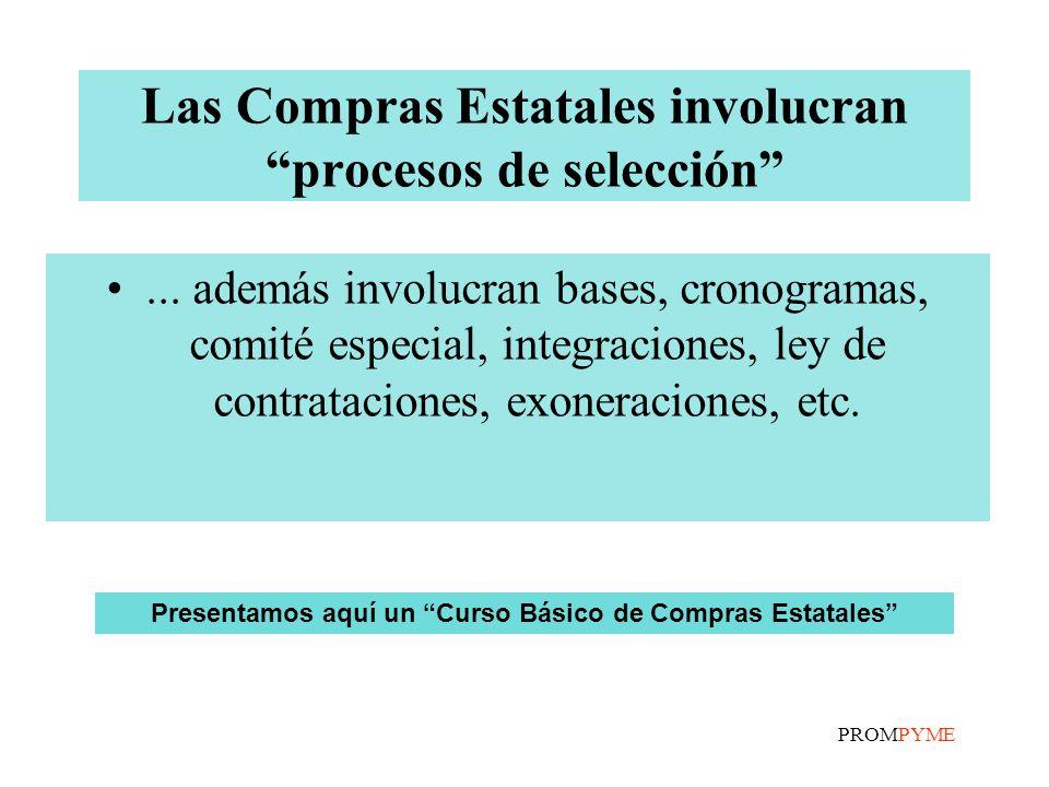 PROMPYME Las Compras Estatales involucran procesos de selección...