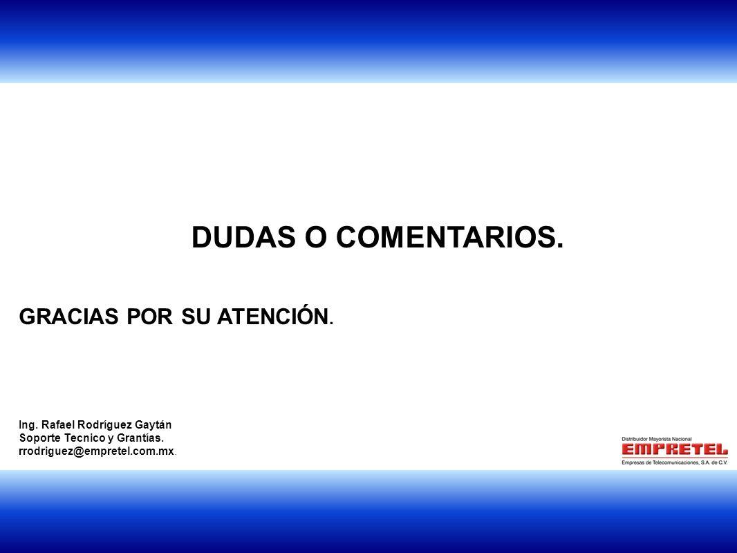 1 DUDAS O COMENTARIOS.GRACIAS POR SU ATENCIÓN. Ing.