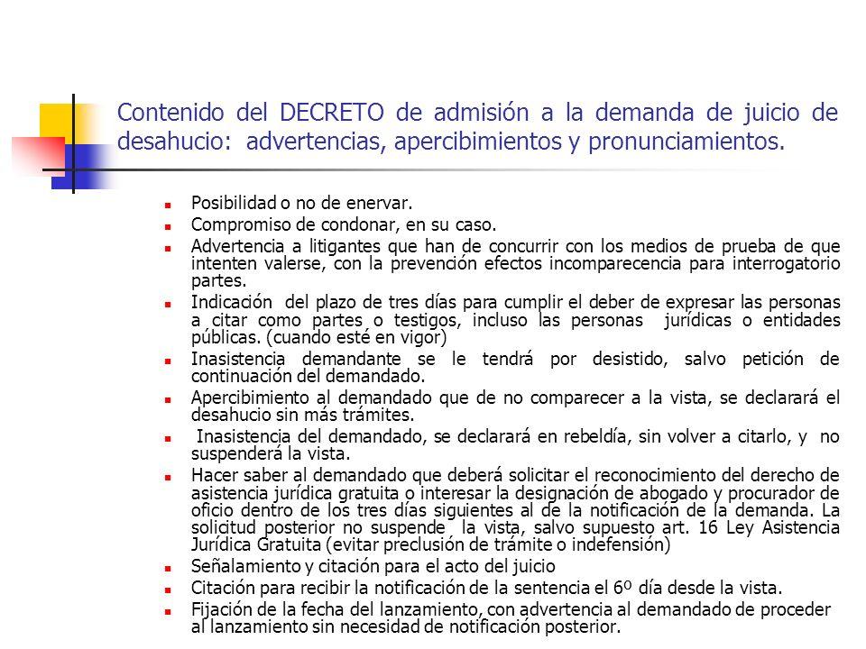 Contenido del DECRETO de admisión a la demanda de juicio de desahucio: advertencias, apercibimientos y pronunciamientos. Posibilidad o no de enervar.