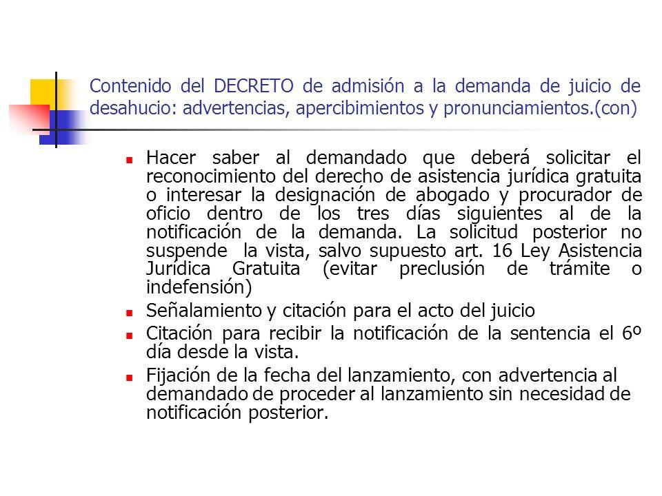 Contenido del DECRETO de admisión a la demanda de juicio de desahucio: advertencias, apercibimientos y pronunciamientos.(con) Hacer saber al demandado