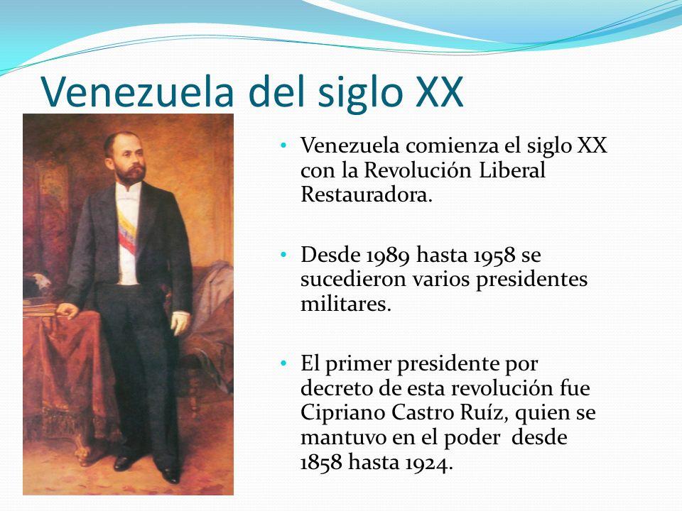 Venezuela del siglo XX Venezuela comienza el siglo XX con la Revolución Liberal Restauradora. Desde 1989 hasta 1958 se sucedieron varios presidentes m