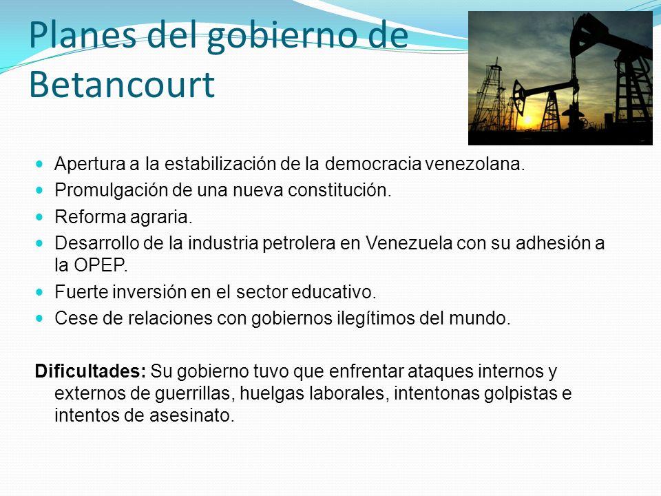 Planes del gobierno de Betancourt Apertura a la estabilización de la democracia venezolana. Promulgación de una nueva constitución. Reforma agraria. D