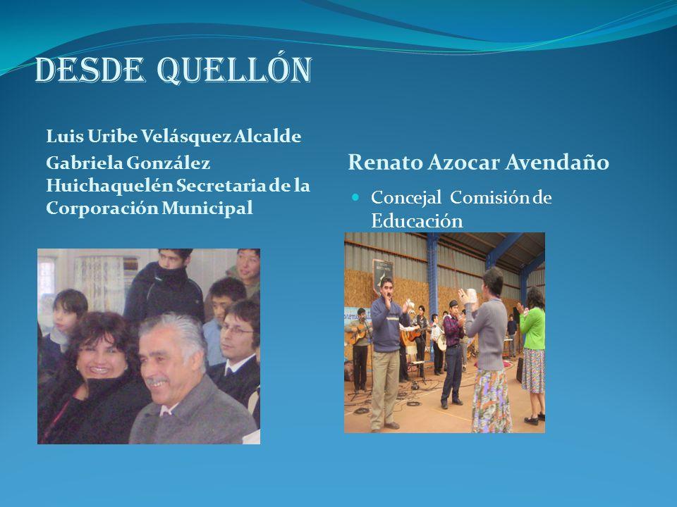 Luis Uribe Velásquez Alcalde Gabriela González Huichaquelén Secretaria de la Corporación Municipal Renato Azocar Avendaño Concejal Comisión de Educación
