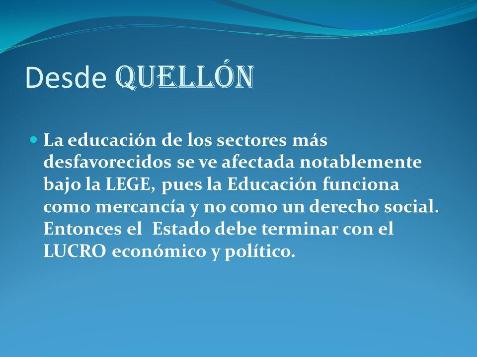 Desde Quellón La educación de los sectores más desfavorecidos se ve afectada notablemente bajo la LEGE, pues la Educación funciona como mercancía y no como un derecho social.