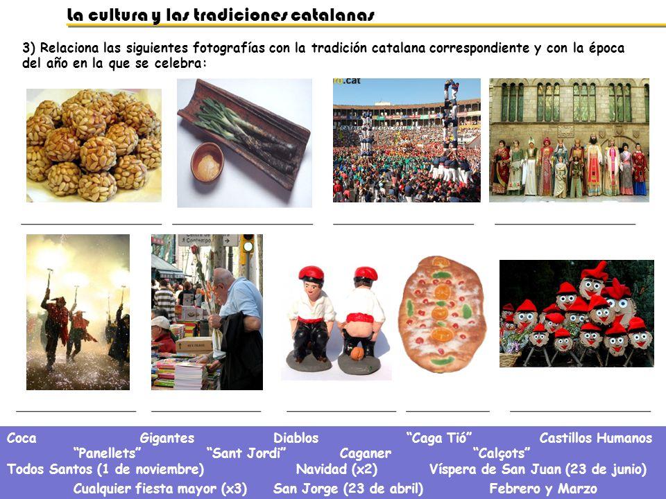 La cultura y las tradiciones catalanas 3) Relaciona las siguientes fotografías con la tradición catalana correspondiente y con la época del año en la