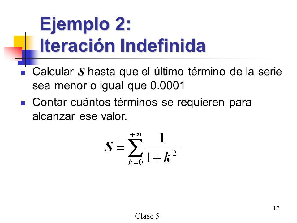 Clase 5 17 S Calcular S hasta que el último término de la serie sea menor o igual que 0.0001 Contar cuántos términos se requieren para alcanzar ese valor.