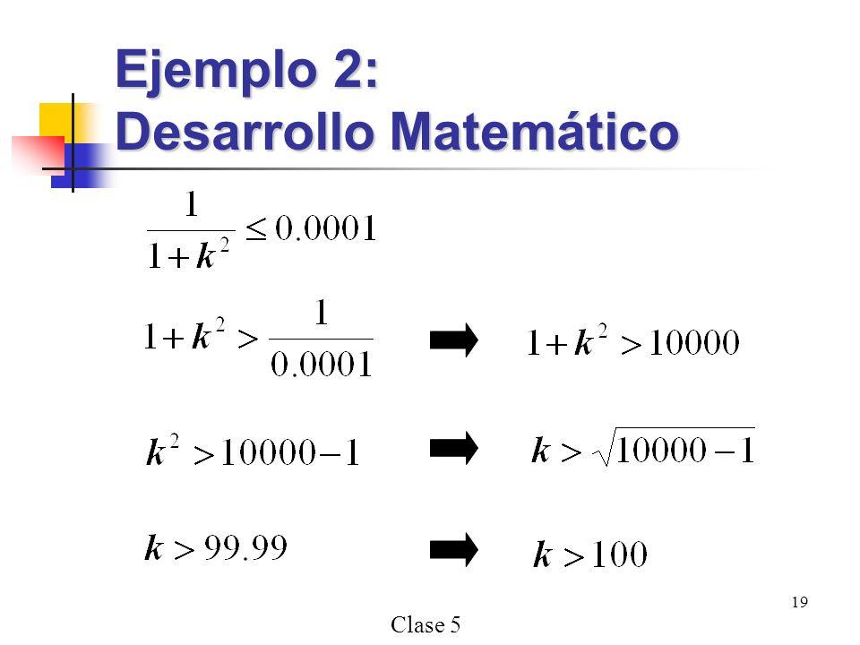 Clase 5 19 Ejemplo 2: Desarrollo Matemático
