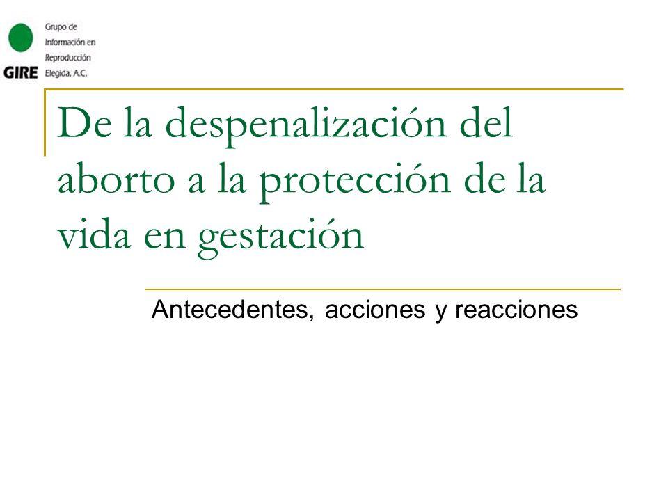De la despenalización del aborto a la protección de la vida en gestación Antecedentes, acciones y reacciones