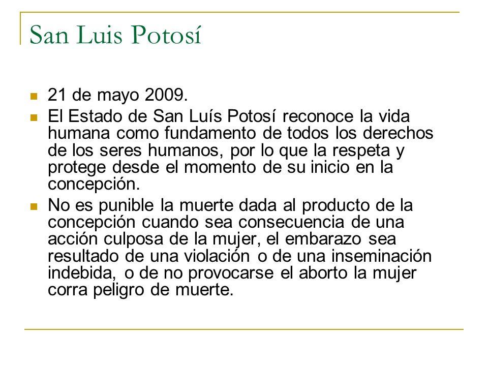 San Luis Potosí 21 de mayo 2009. El Estado de San Luís Potosí reconoce la vida humana como fundamento de todos los derechos de los seres humanos, por