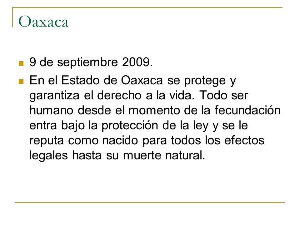 Oaxaca 9 de septiembre 2009. En el Estado de Oaxaca se protege y garantiza el derecho a la vida. Todo ser humano desde el momento de la fecundación en