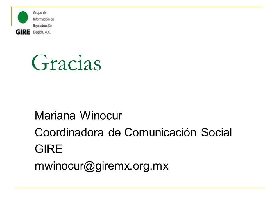 Gracias Mariana Winocur Coordinadora de Comunicación Social GIRE mwinocur@giremx.org.mx