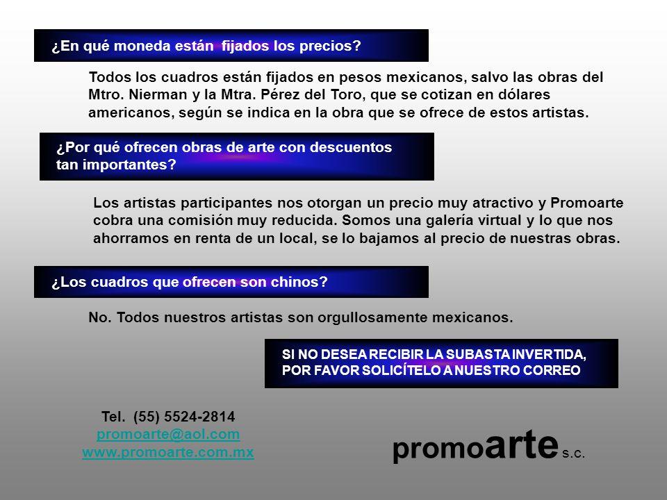 Los artistas participantes nos otorgan un precio muy atractivo y Promoarte cobra una comisión muy reducida.