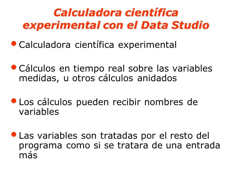 Calculadora científica experimental con el Data Studio Calculadora científica experimental Cálculos en tiempo real sobre las variables medidas, u otro