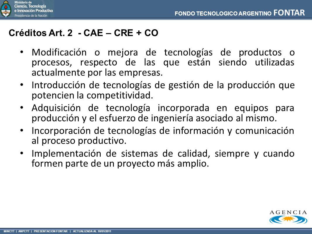 MINCYT | ANPCYT | PRESENTACION FONTAR | ACTUALIZADA AL 10/01/2011 FONDO TECNOLOGICO ARGENTINO FONTAR Modificación o mejora de tecnologías de productos