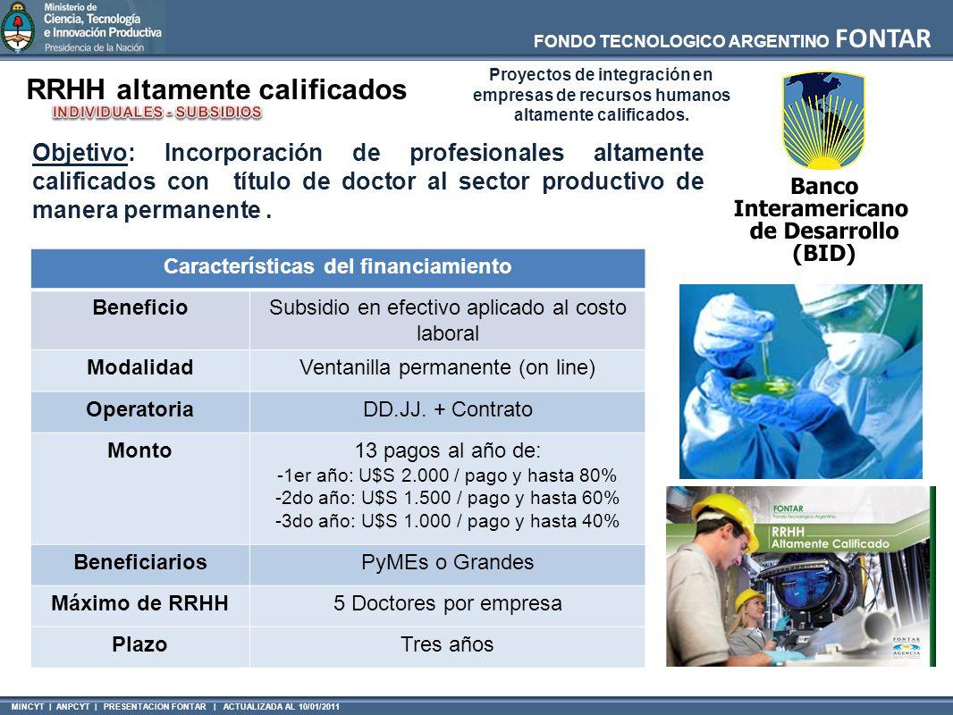 MINCYT | ANPCYT | PRESENTACION FONTAR | ACTUALIZADA AL 10/01/2011 FONDO TECNOLOGICO ARGENTINO FONTAR Características del financiamiento BeneficioSubsi