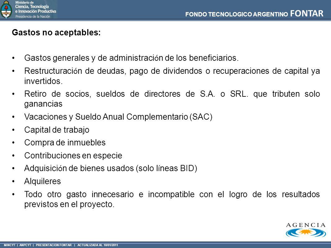 MINCYT | ANPCYT | PRESENTACION FONTAR | ACTUALIZADA AL 10/01/2011 FONDO TECNOLOGICO ARGENTINO FONTAR Gastos no aceptables: Gastos generales y de admin