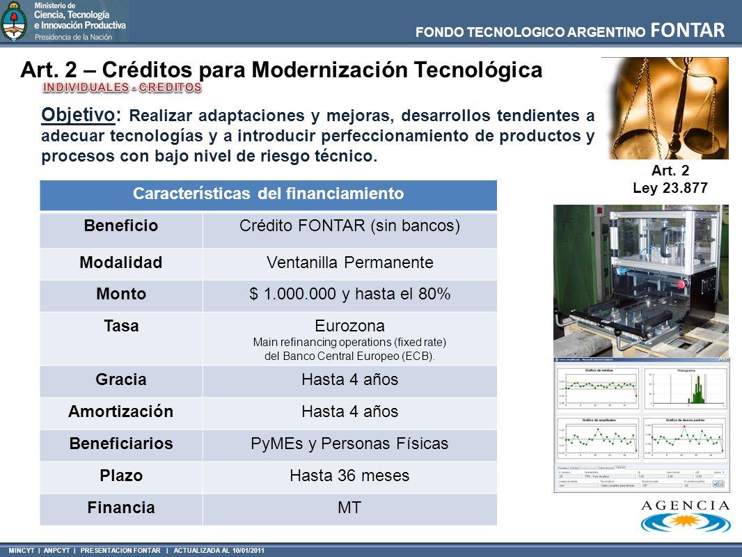 MINCYT | ANPCYT | PRESENTACION FONTAR | ACTUALIZADA AL 10/01/2011 FONDO TECNOLOGICO ARGENTINO FONTAR Art. 2 – Créditos para Modernización Tecnológica