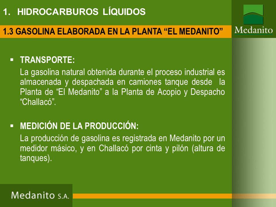 1. HIDROCARBUROS LÍQUIDOS TRANSPORTE: La gasolina natural obtenida durante el proceso industrial es almacenada y despachada en camiones tanque desde l
