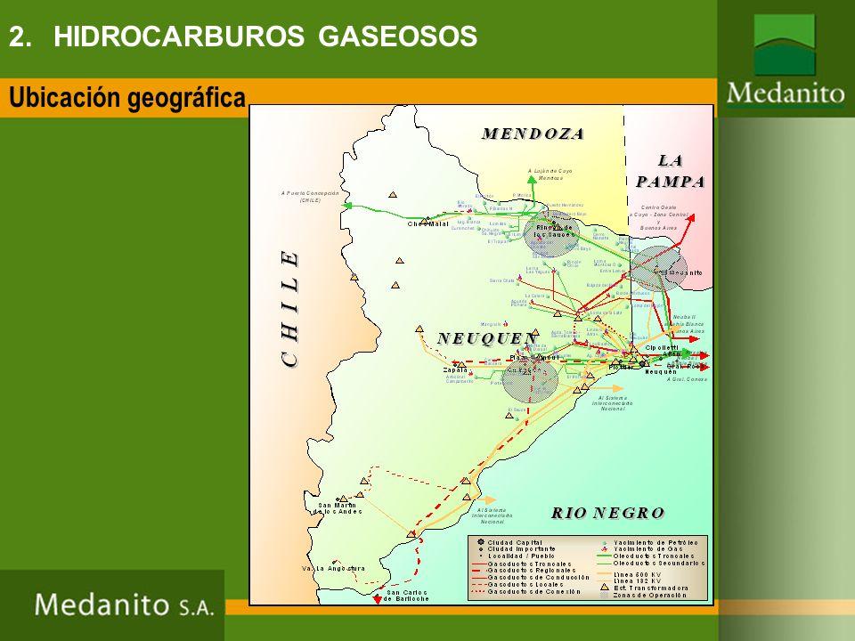 Ubicación geográfica 2. HIDROCARBUROS GASEOSOS