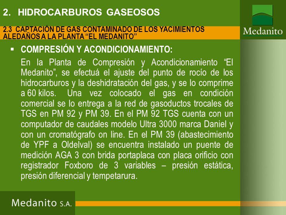 COMPRESIÓN Y ACONDICIONAMIENTO: En la Planta de Compresión y Acondicionamiento El Medanito, se efectuá el ajuste del punto de rocío de los hidrocarbur