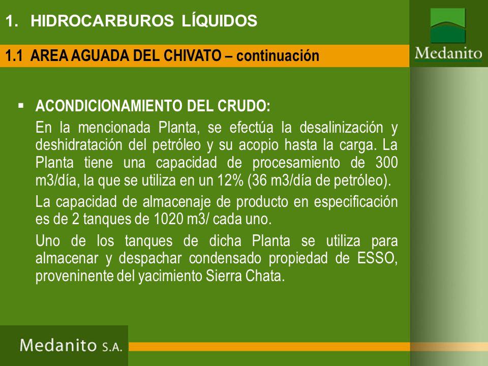 1. HIDROCARBUROS LÍQUIDOS ACONDICIONAMIENTO DEL CRUDO: En la mencionada Planta, se efectúa la desalinización y deshidratación del petróleo y su acopio