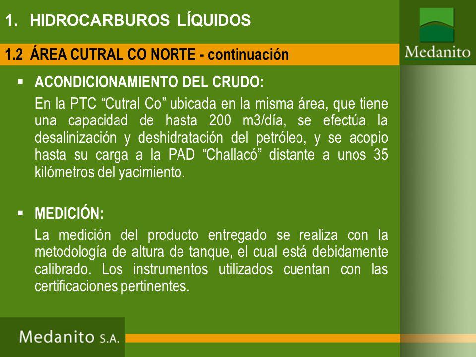 1. HIDROCARBUROS LÍQUIDOS ACONDICIONAMIENTO DEL CRUDO: En la PTC Cutral Co ubicada en la misma área, que tiene una capacidad de hasta 200 m3/día, se e