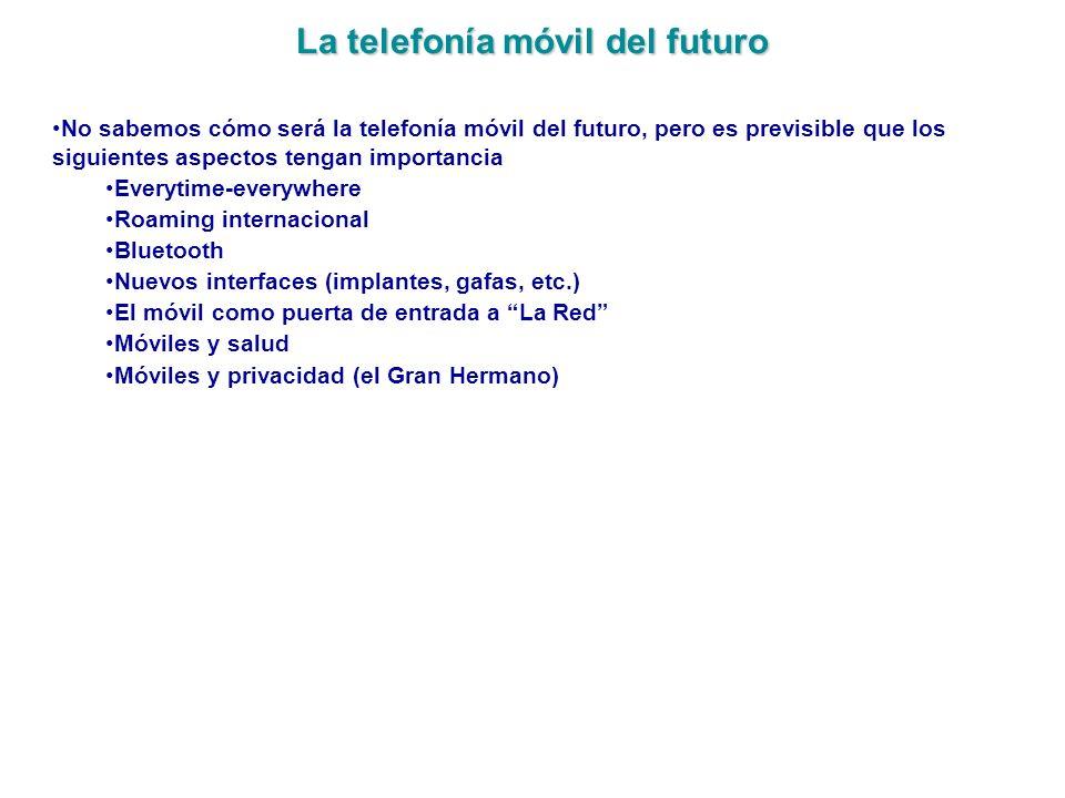 La telefonía móvil del futuro No sabemos cómo será la telefonía móvil del futuro, pero es previsible que los siguientes aspectos tengan importancia Ev