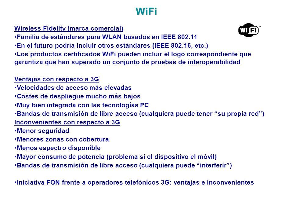 WiFi Wireless Fidelity (marca comercial) Familia de estándares para WLAN basados en IEEE 802.11 En el futuro podría incluir otros estándares (IEEE 802