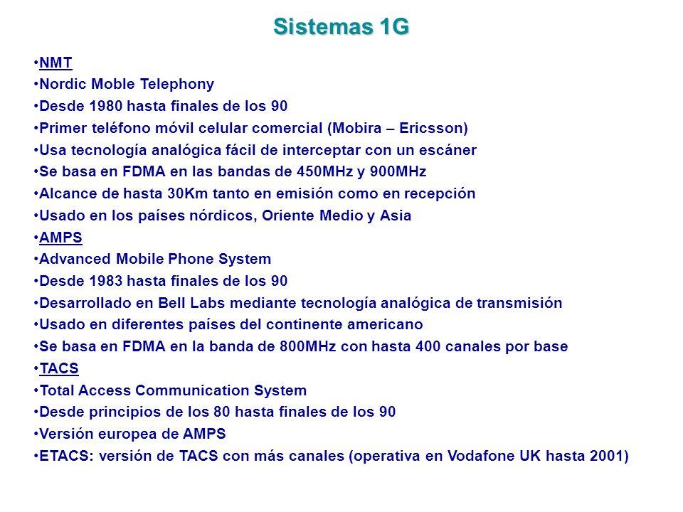 Sistemas 2G: GSM GSM: Global System for Mobile communications – Groupe Spécial Mobile Definido por ETSI en 1990, primeras llamadas comerciales en 1991 (Finlandia) Es un estándar abierto para el que hay decenas de fabricantes La elevada competencia ha hecho que los precios sean muy asequibles Es el estándar más extendido de telefonía móvil en la actualidad Hay más de 2.000 Millones de abonados en el mundo en 212 países/territorios Posibilidad de ofrecer servicios de roaming Toda la comunicación es digital (tanto señalización como voz) Ofrece una calidad de servicio muy uniforme garantizada Cada usuario contiene un SIM (Subscriber Identity Module) que contiene su información de abonado único La seguridad se basa en algoritmos de clave simétrica (A5/1 y A5/2) que tienen debilidades, pero en la práctica se han mostrado robustos para usos convencionales Soporta celdas de múltiples tamaños (desde 30 metros hasta 30Km approx) Incorpora un servicio de envío de mensajes cortos de texto