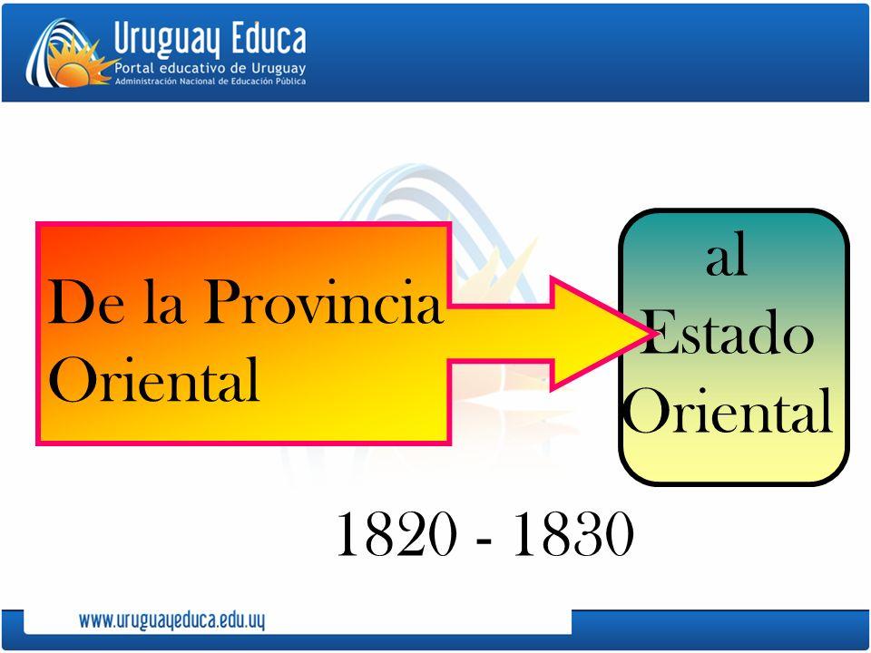 1820 - 1830 al Estado Oriental De la Provincia Oriental