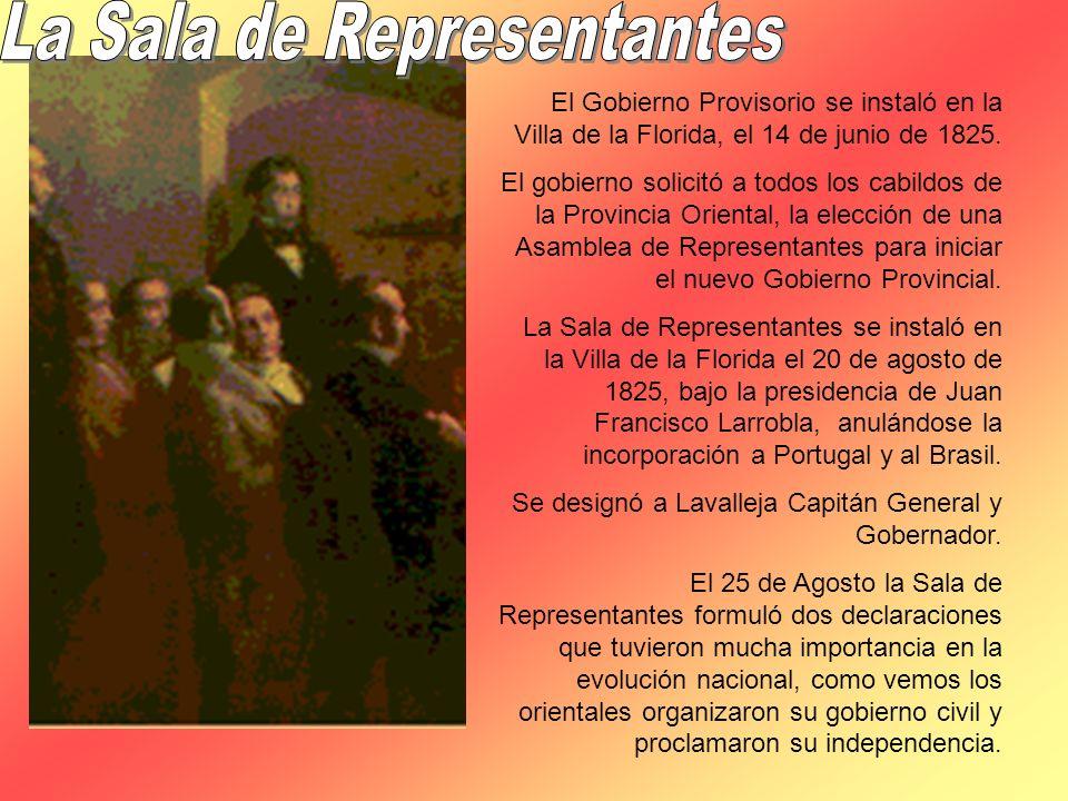 El Gobierno Provisorio se instaló en la Villa de la Florida, el 14 de junio de 1825. El gobierno solicitó a todos los cabildos de la Provincia Orienta