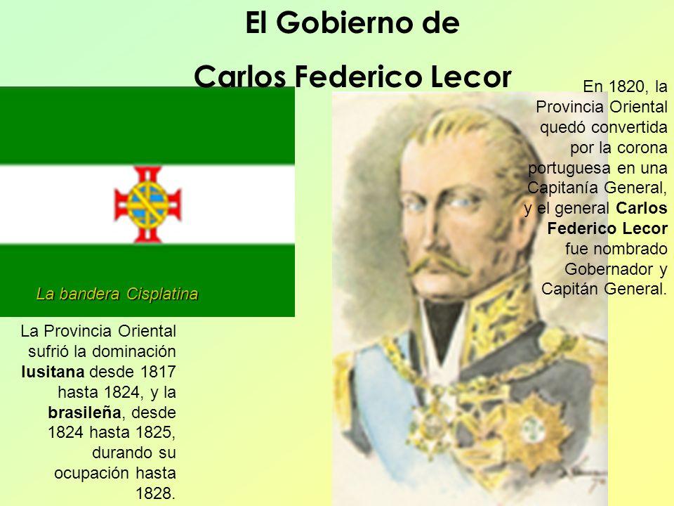 La Provincia Oriental sufrió la dominación lusitana desde 1817 hasta 1824, y la brasileña, desde 1824 hasta 1825, durando su ocupación hasta 1828. En