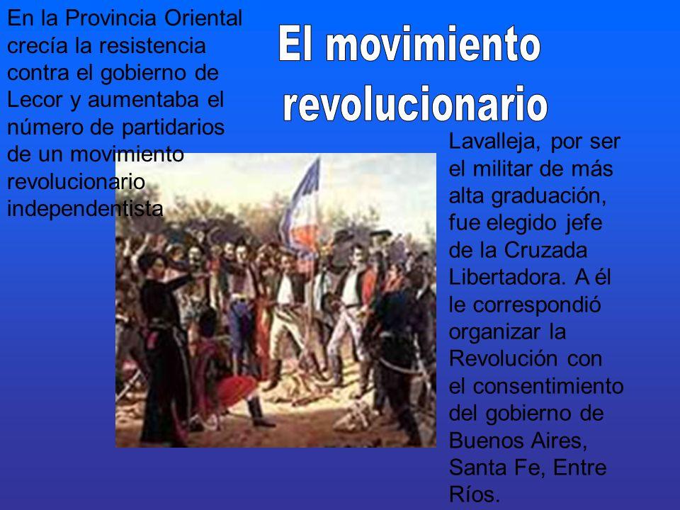 En la Provincia Oriental crecía la resistencia contra el gobierno de Lecor y aumentaba el número de partidarios de un movimiento revolucionario indepe