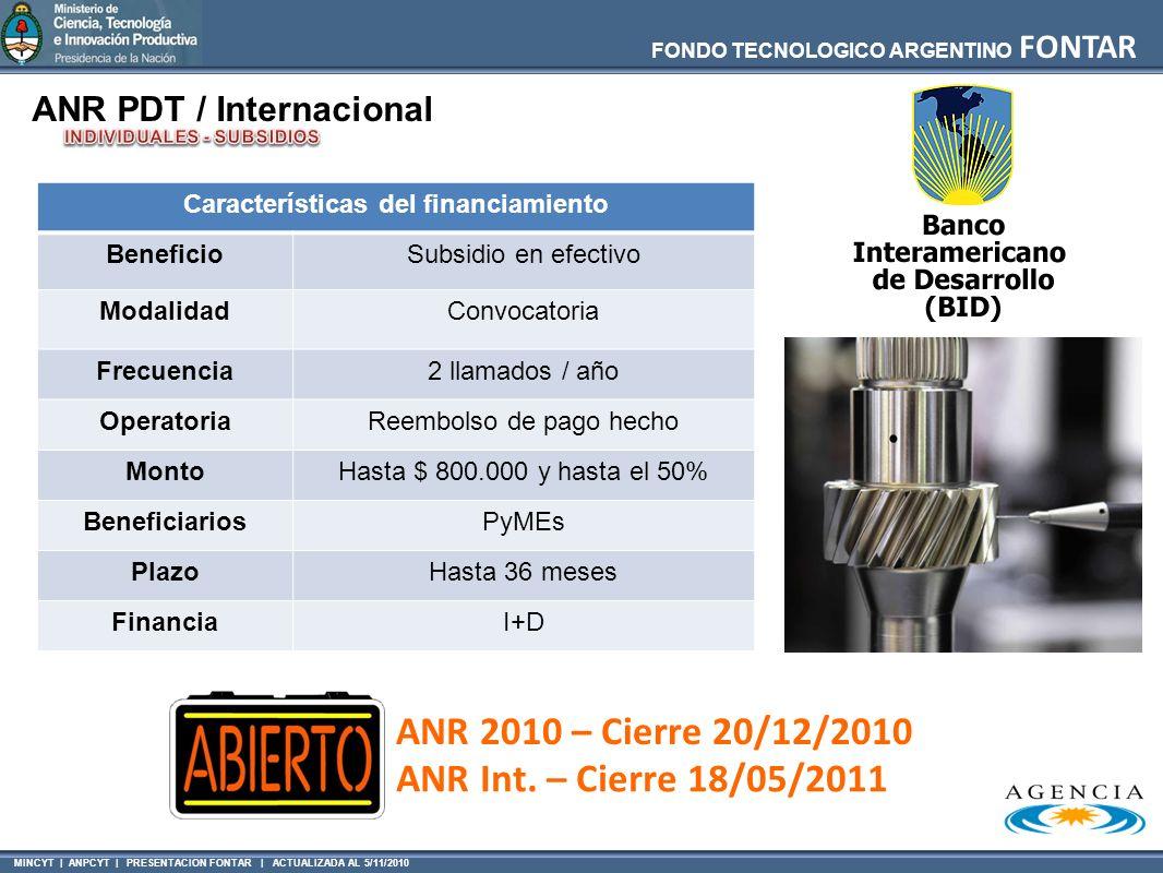 MINCYT | ANPCYT | PRESENTACION FONTAR | ACTUALIZADA AL 5/11/2010 FONDO TECNOLOGICO ARGENTINO FONTAR ANR PDT / Internacional Características del financ