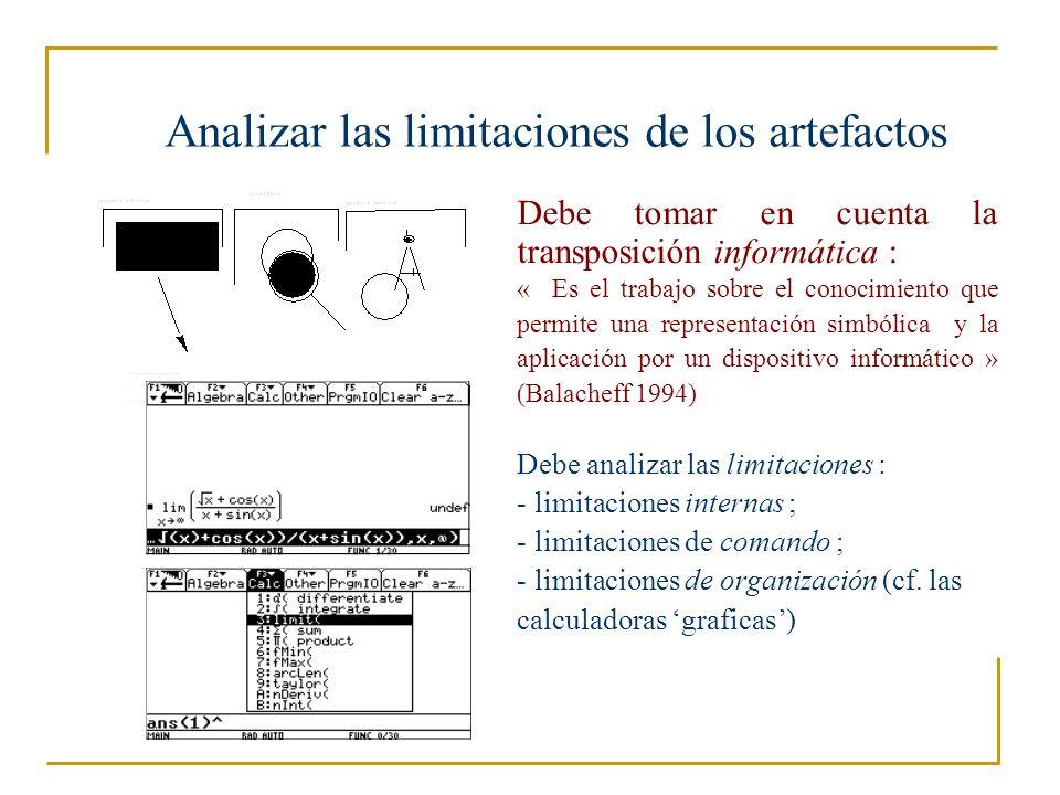 Los procesos de instrumentalizacion en los aprendizajes matemáticos La instrumentalizacion es un proceso de diferenciación de los artefactos Ejemplo de calculadoras : almacenamiento de juegos, de teoremas, dibujos, modificación de la barra de menús… Puede considerarse como un desvió, o como una contribución del usuario al proceso mismo de diseño del instrumento InstrumentoArtefacto
