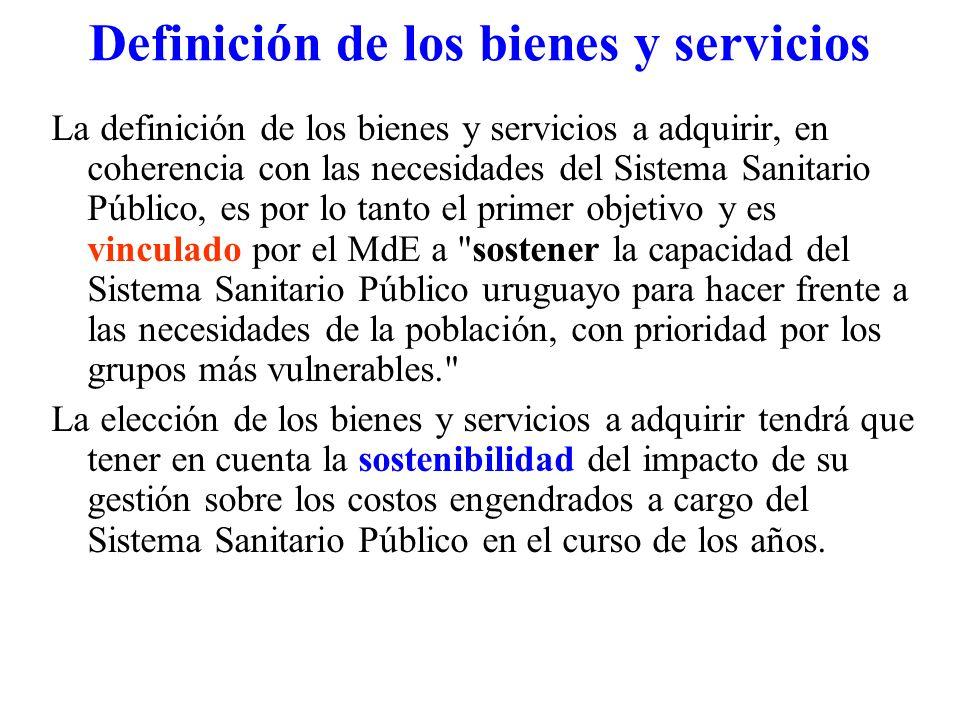 Definición de los bienes y servicios La definición de los bienes y servicios a adquirir, en coherencia con las necesidades del Sistema Sanitario Públi