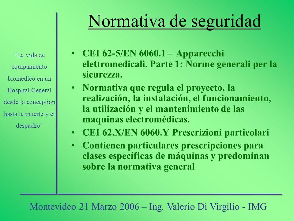 Normativa de seguridad CEI 62-5/EN 6060.1 – Apparecchi elettromedicali. Parte 1: Norme generali per la sicurezza. Normativa que regula el proyecto, la