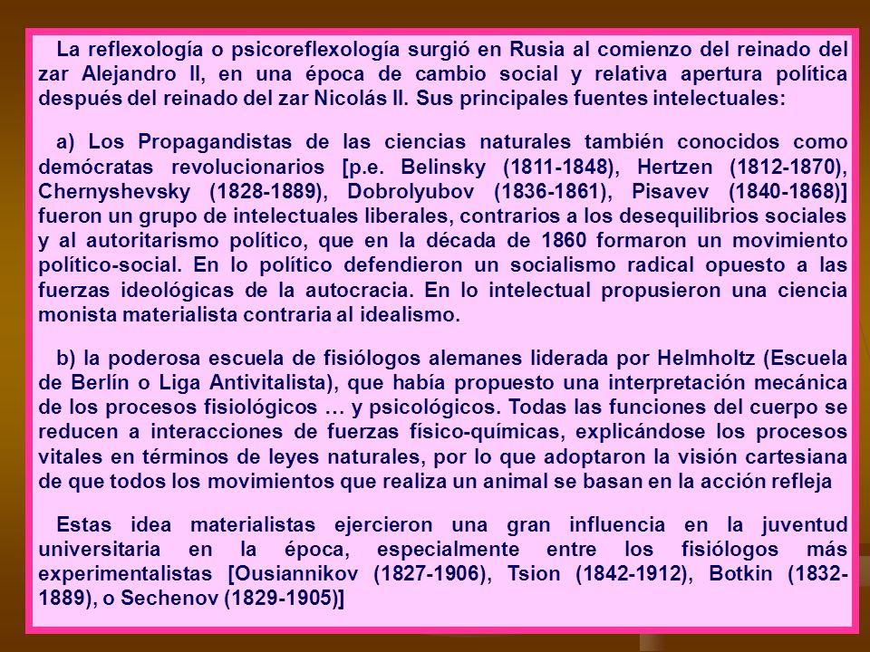 La reflexología o psicoreflexología surgió en Rusia al comienzo del reinado del zar Alejandro II, en una época de cambio social y relativa apertura po