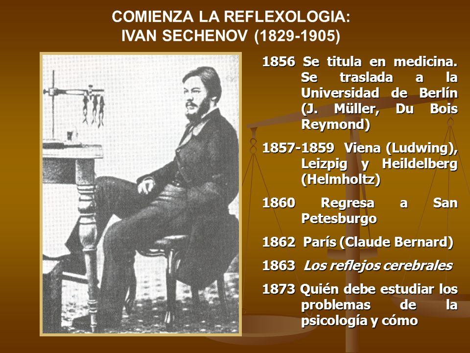 COMIENZA LA REFLEXOLOGIA: IVAN SECHENOV (1829-1905) 1856 Se titula en medicina. Se traslada a la Universidad de Berlín (J. Müller, Du Bois Reymond) 18