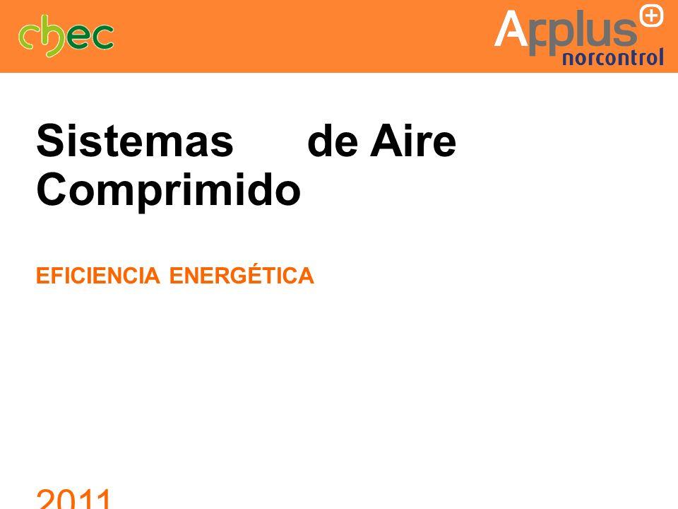 Sistemas de Aire Comprimido EFICIENCIA ENERGÉTICA 2011