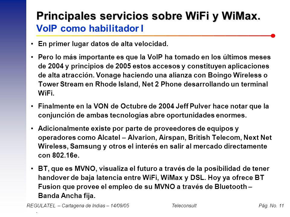 . REGULATEL – Cartagena de Indias – 14/09/05 Teleconsult Pág. No. 11 Principales servicios sobre WiFi y WiMax. Principales servicios sobre WiFi y WiMa